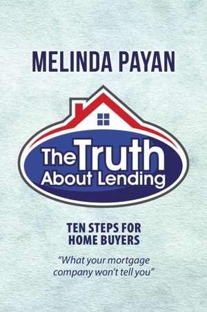 The Truth About Lending de Melinda Payan