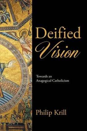 Deified Vision de Philip Krill