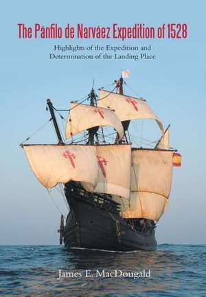 P nfilo de Narv ez Expedition of 1528 de James E Macdougald