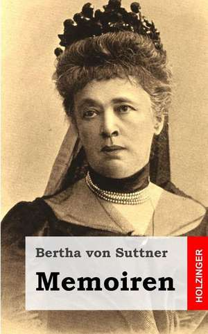 Memoiren de Bertha Von Suttner