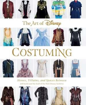 The Art Of Disney Costuming: Heroes, Villains, & Spaces Between de Rebecca Cline