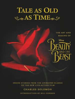 Tale as Old as Time: The Art and Making of Disney Beauty and the Beast (Updated Edition): Inside Stories from the Animated Classic to the New Live-action Film de Charles Solomon