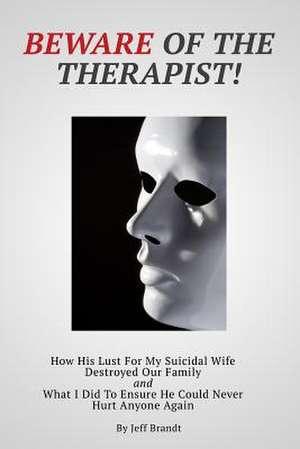 Beware of the Therapist de Jeff Brandt