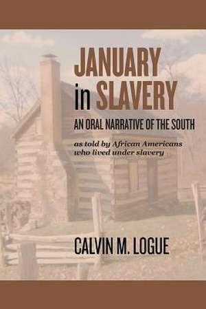 January in Slavery de Calvin M. Logue