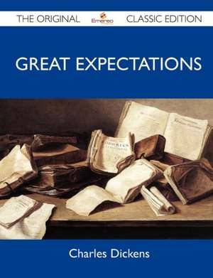 Great Expectations - The Original Classic Edition de Charles Dickens