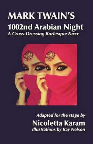 Mark Twain's 1002nd Arabian Night de Nicoletta Karam