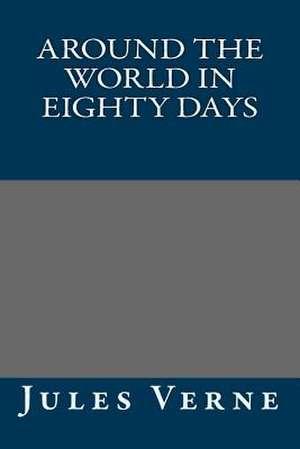 Around the World in Eighty Days de Jules Verne