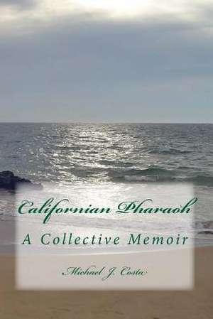 Californian Pharaoh de Michael J. Costa