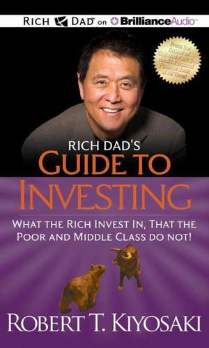 Rich Dad's Guide to Investing:  What the Rich Invest In, That the Poor and Middle Class Do Not! de Robert Kiyosaki