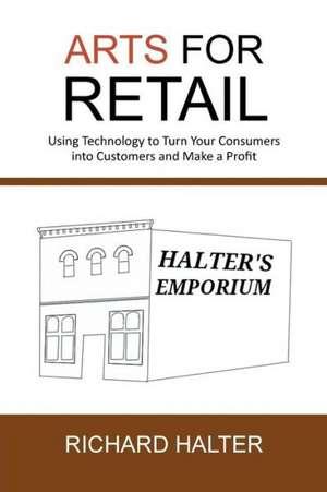 Arts for Retail de Richard Halter