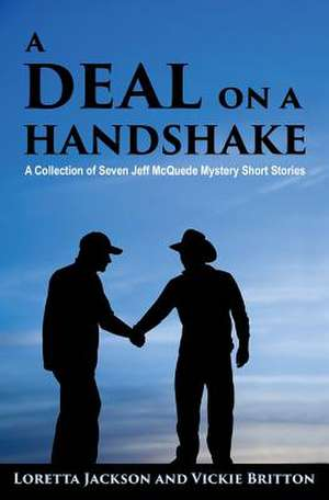 A Deal on a Handshake de Loretta Jackson