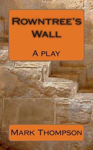 Rowntree's Wall de Mark Thompson