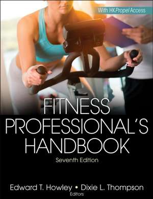 Fitness Professional's Handbook 7th Edition with Web Resource de Edward  T Howley