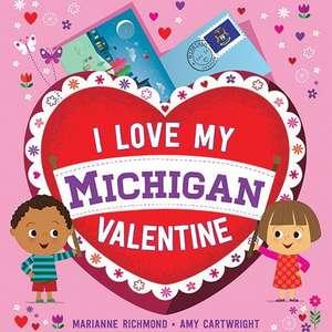 I Love My Michigan Valentine de Marianne Richmond