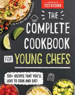 The Complete Cookbook for Young Chefs de America's Test Kitchen Kids