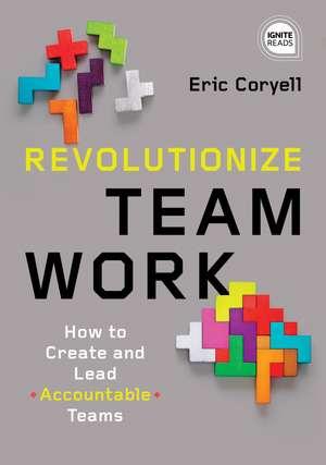 Revolutionize Teamwork de Eric Coryell