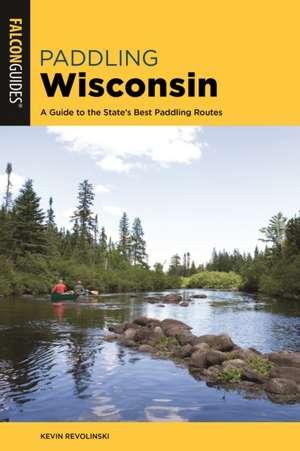 Paddling Wisconsin de Kevin Revolinski