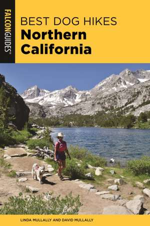Best Dog Hikes Northern California de David Mullally