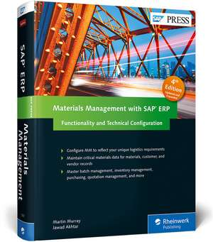 Materials Management with SAP ERP: Functionality and Technical Configuration de Martin Murray