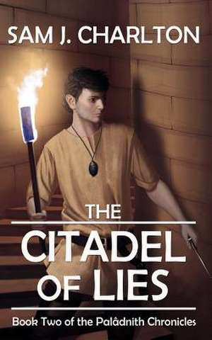 The Citadel of Lies de Sam J. Charlton