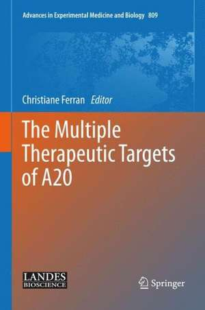 The Multiple Therapeutic Targets of A20 de Christiane Ferran