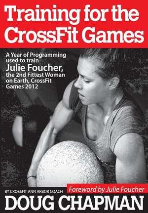 Training for the Crossfit Games de Douglas Chapman
