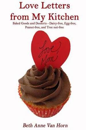 Love Letters from My Kitchen de Mrs Beth Anne Van Horn