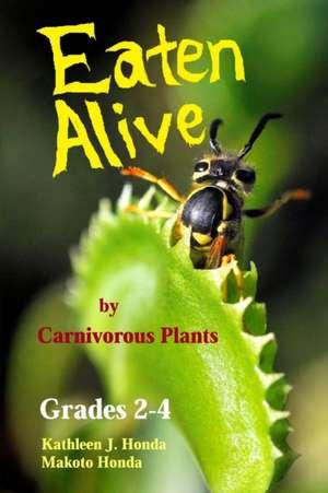 Eaten Alive by Carnivorous Plants imagine