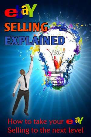 Ebay Selling Explained de Nick Vulich
