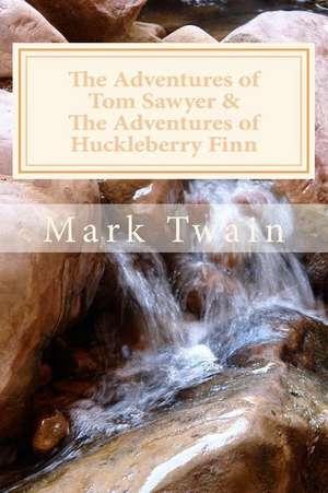 The Adventures of Tom Sawyer & the Adventures of Huckleberry Finn de Mark Twain