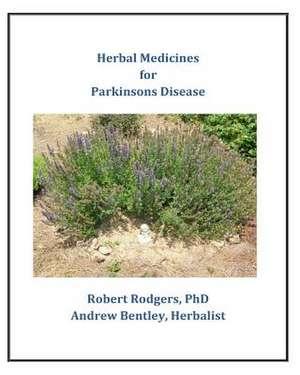 Herbal Medicines for Parkinson's Disease de Robert Rodgers Phd