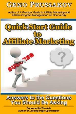 Quick Start Guide to Affiliate Marketing de Evgenii Prussakov