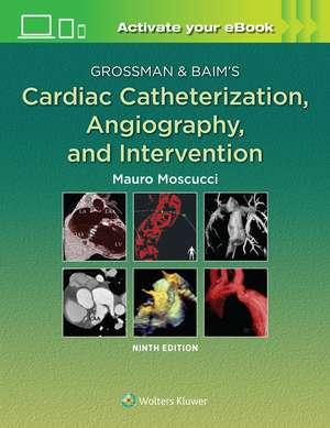 Grossman & Baim's Cardiac Catheterization, Angiography, and Intervention imagine