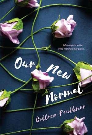 Our New Normal de Colleen Faulkner