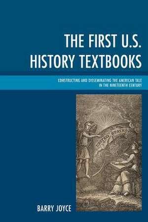 First U.S. History Textbooks de Barry Joyce