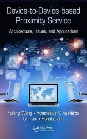 Device-To-Device-Based Proximity Service:  Architecture, Issues, and Applications de Yufeng Wang