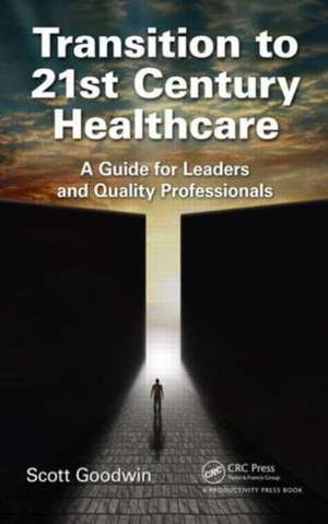 Transition to 21st Century Healthcare