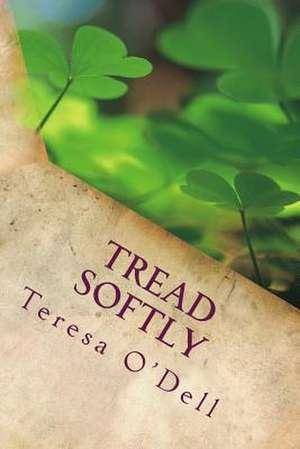 Tread Softly de Teresa O'Dell