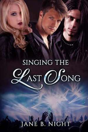 Singing the Last Song de Jane B. Night
