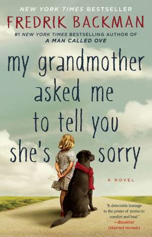 My Grandmother Asked Me to Tell You She's Sorry de Fredrik Backman