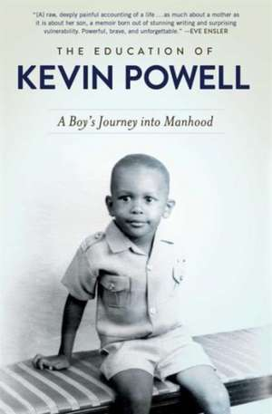 The Education of Kevin Powell: A Boy's Journey into Manhood de Kevin Powell