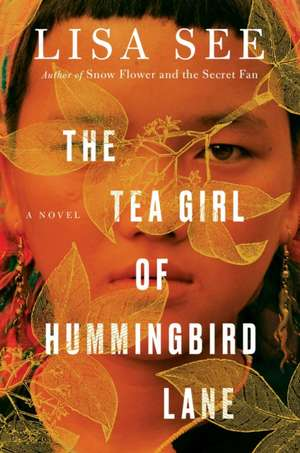 The Tea Girl of Hummingbird Lane de Lisa See