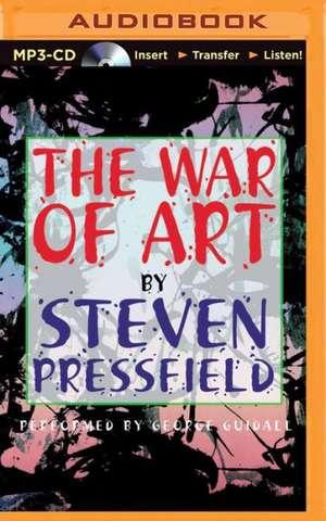 The War of Art:  Winning the Inner Creative Battle de Steven Pressfield