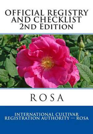Official Registry and Checklist Rosa, 2014 de International Cultivar Registratin Autho