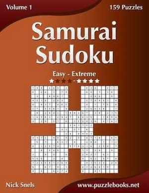 Samurai Sudoku - Easy to Extreme - Volume 1 - 159 Puzzles de Nick Snels