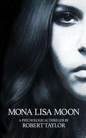 Mona Lisa Moon de Robert Taylor