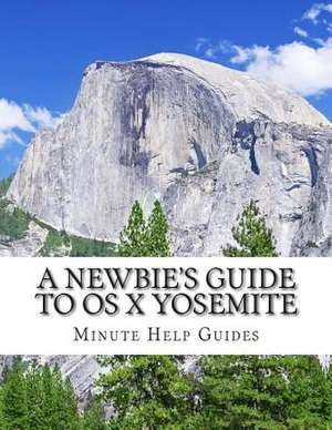 A Newbie's Guide to OS X Yosemite de Minute Help Guides