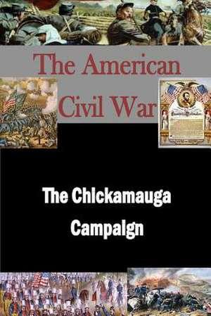 The Chickamauga Campaign de Matthew Forney Steele