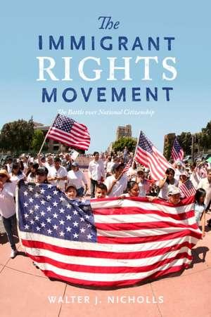 The Immigrant Rights Movement de Walter J. Nicholls
