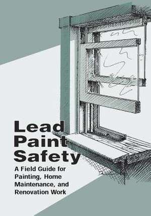 Lead Paint Safety de U. S. Department of Housing and Urban De